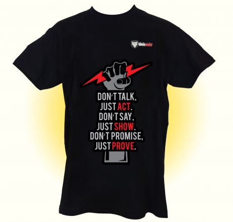 Dont talk, just act - T-Shirt