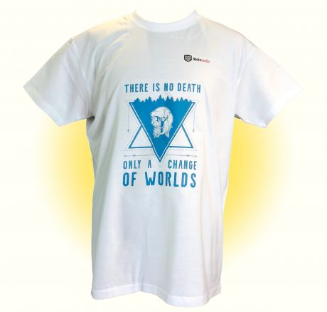 There is no Death, only a change of Worlds - T-Shirt
