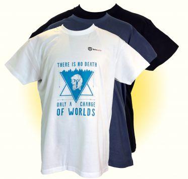 Es gibt keinen Tod, nur eine Änderung der Welten - T-Shirt